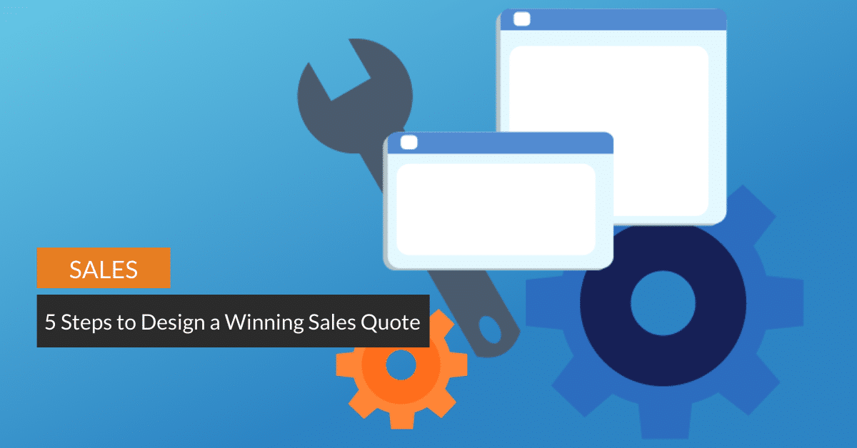 Design a Winning Sales Quote: 5 Steps to Help You Stand Out from the Crowd