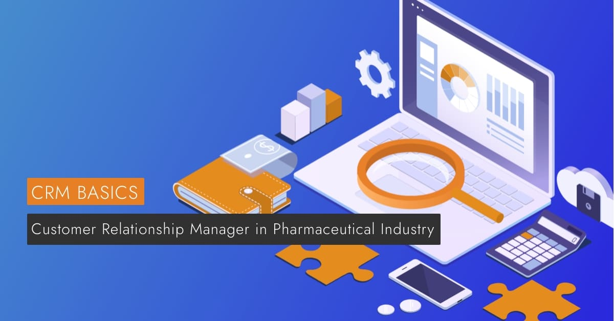 Customer Relationship Manager in Pharmaceutical Industry