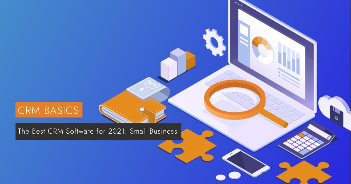 The Best CRM Software for 2021 is displayed against a rendered PC computer.